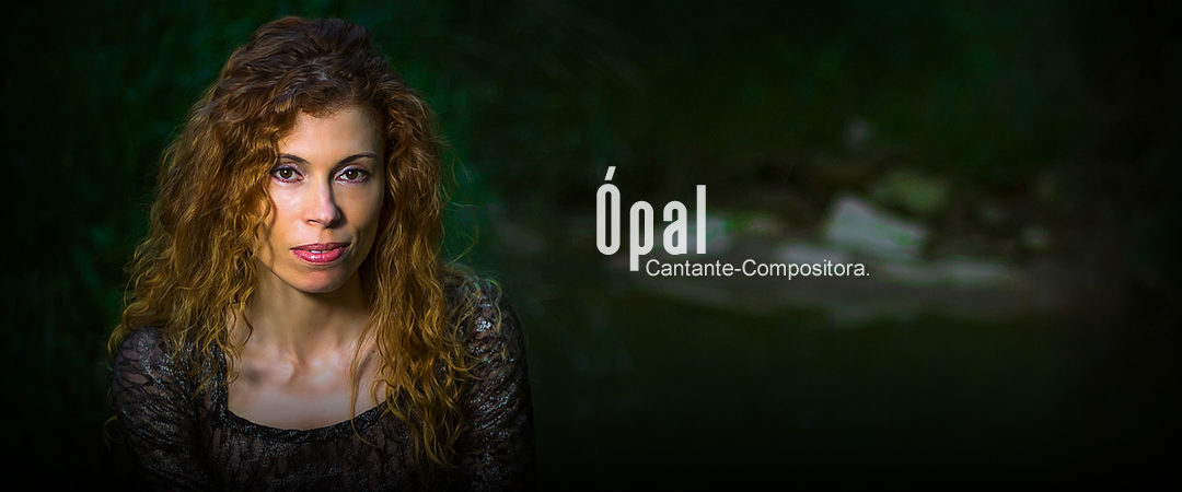 Ópal / Cantante-Compositora
